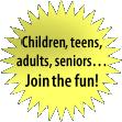 Children, Teens, Adults, Seniors, Join The Fun